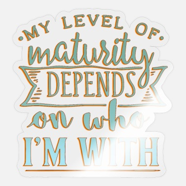 Mature Maturity - Sticker