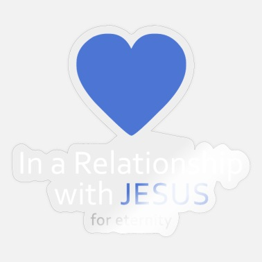 Relationship In a relationship with Jesus - Sticker