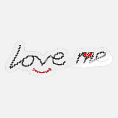 Love Me Love me - Sticker