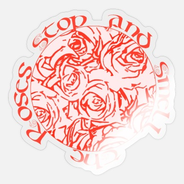 Sinn Stop and smell the roses - Sticker