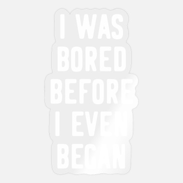Provocation Provocation provocative boredom - Sticker