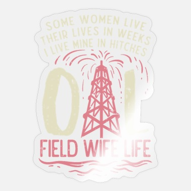Oil Rig Wife oil rig worker oil rig gift idea - Sticker