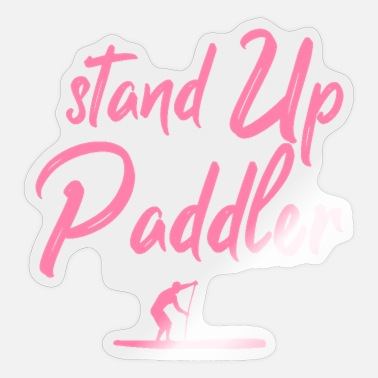 Stand Up Paddle Stand Up Paddling Stand Up Paddling - Sticker