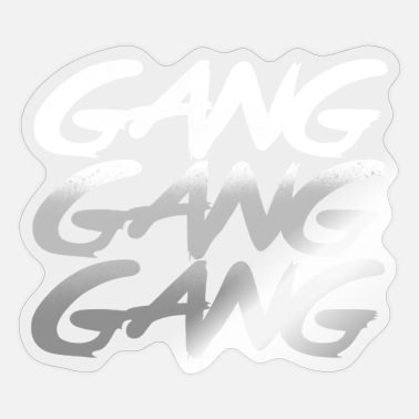 Gangster Gang Gang Gang - Sticker