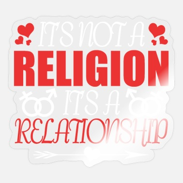 Relationship No religion a relationship - Sticker