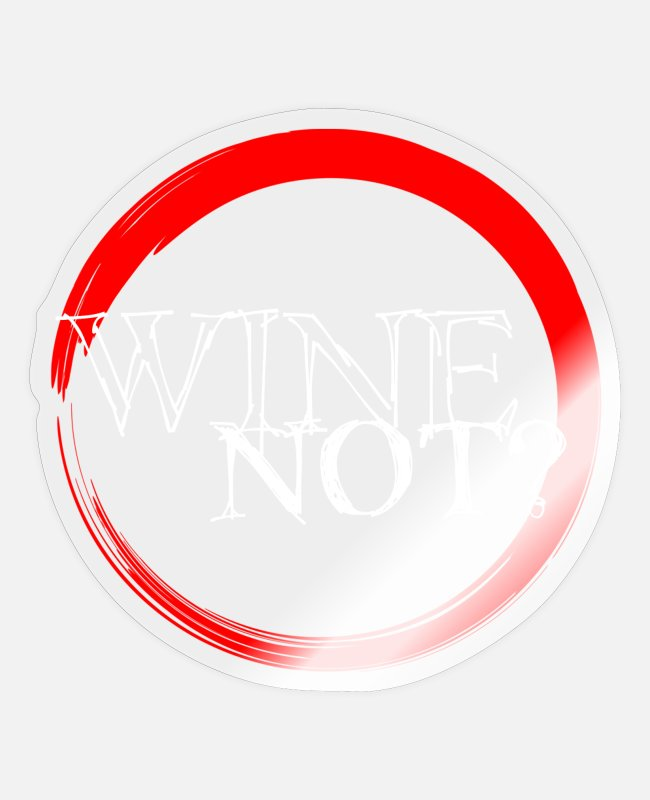 Wine Stickers - Wine Not? - Sticker transparent glossy