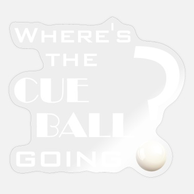 Snooker Where's the cue ball go Snooker Tshirt - Sticker