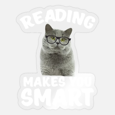 Reading Makes You Smart Reading makes smart nerd cat bookworm - Sticker