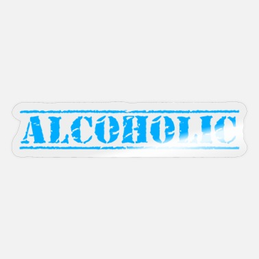 Alcoholic alcoholic - Sticker