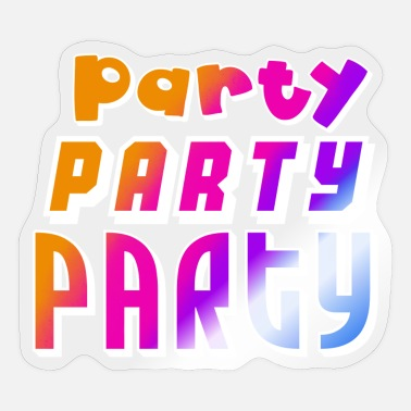 Party Party Party Party - Sticker