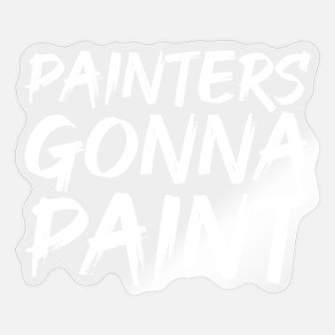 Painter Painters Gonna Paint - Sticker