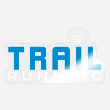 Trail Trail Running Trail Running Trail Runner Shirt Gift - Sticker