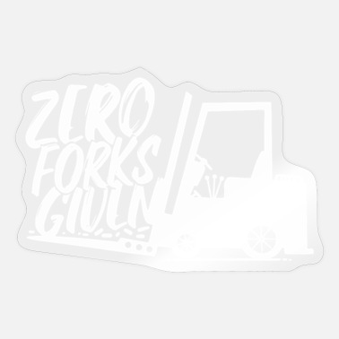 Heavy Equipment Clothing FORKLIFT driver Zero Forks given logistics - Sticker