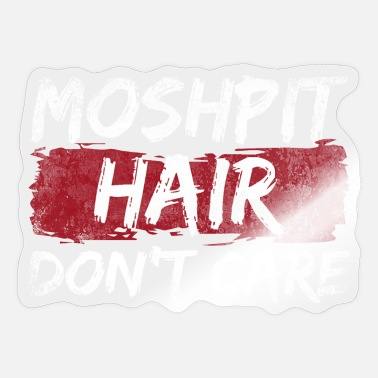 Moshpit Moshpit Hair Dont Care - Sticker