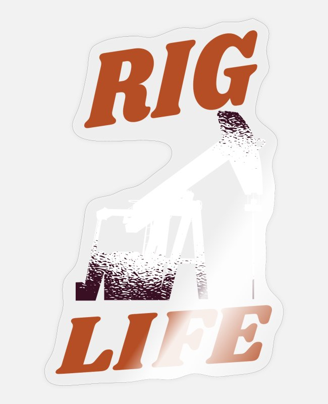 Rig Stickers - OILFIELD: Rig life - Sticker transparent glossy