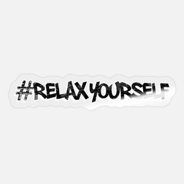 Relaxe #relax yourself - Relax - Sticker