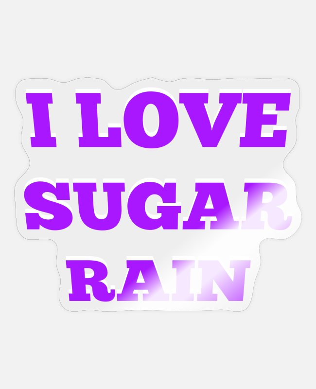Quote Stickers - i love sugar rain - Sticker transparent glossy
