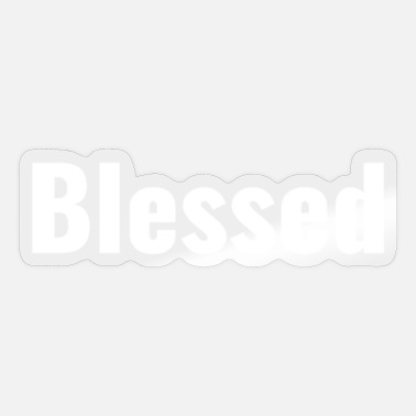 Blessing Blessed Blessed - Sticker