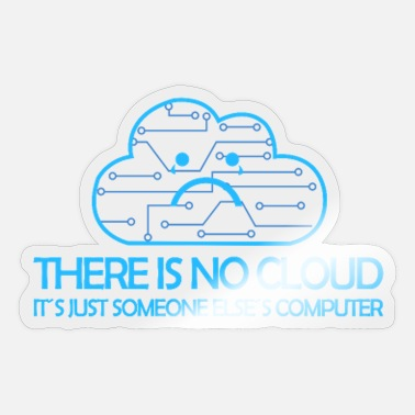 Cloud There is no cloud just other people's computers - Sticker
