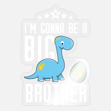 Big Brother Gonna be big brother-I will big brother Dino - Sticker
