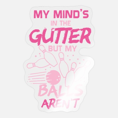 Gutter BOWLING: My Mind's In The Gutter - Sticker