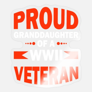Ww2 Proud Granddaughter Of A WW2 Veteran - Sticker