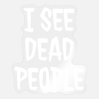 Ashtray I SEE DEAD PEOPLE - Sticker