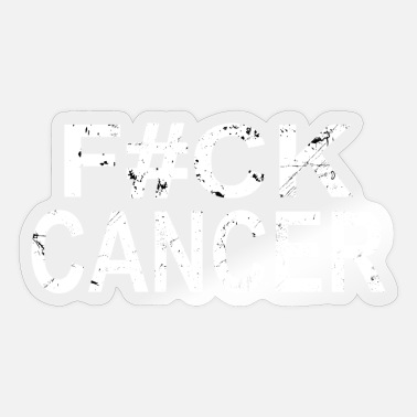 Cancer Cancer Fuck cancer - Sticker