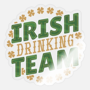 Drink Team Irish drinking team team Irish drinking team team - Sticker