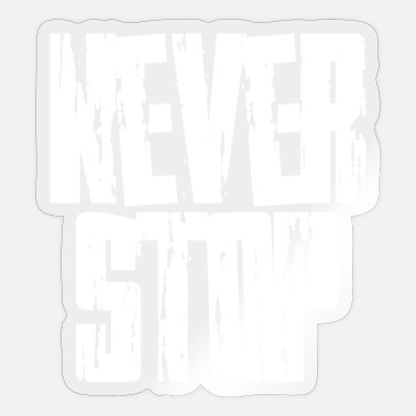 Never Stops Never stop - Sticker