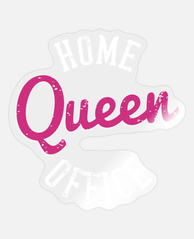 Lazy Stickers - Home office queen - Sticker transparent glossy