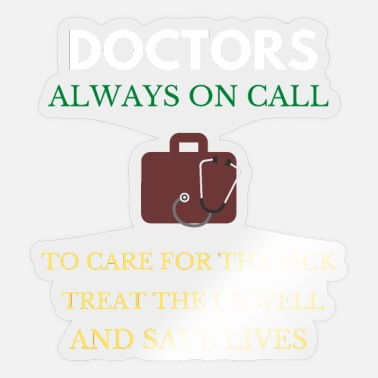 Doctor On Call Doctors Always On Call - Sticker