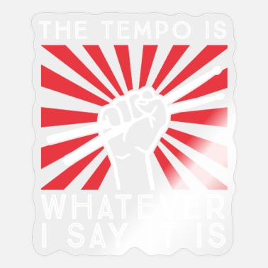 Drum Set Grabing The tempo is whatever I say it is Funny Drummer de - Sticker