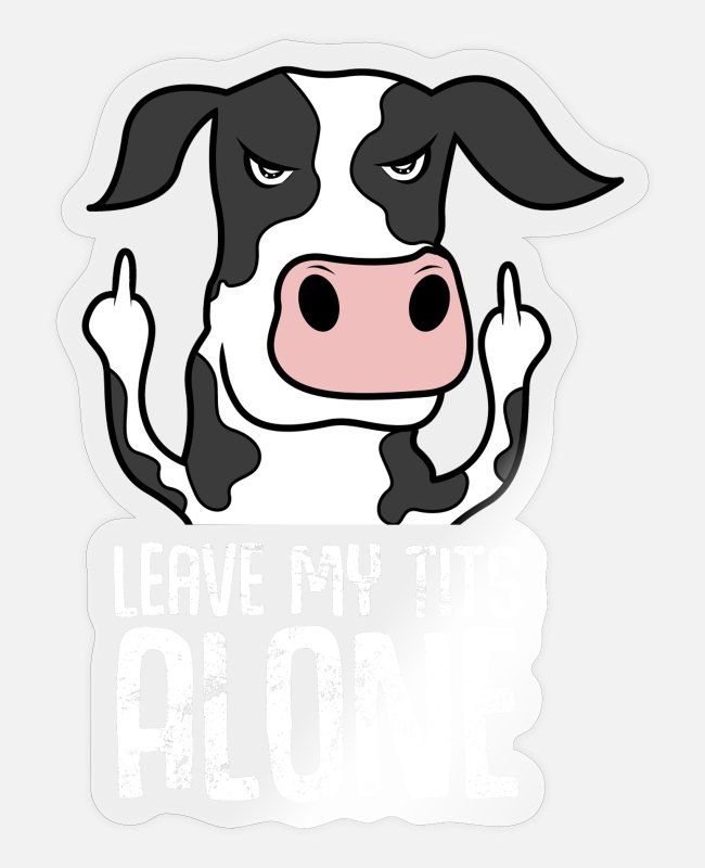 Dairy Cow Stickers - Funny cow sayings middle finger gift - Sticker transparent glossy
