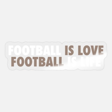 Football Is Love Football Is Life American USA - Sticker