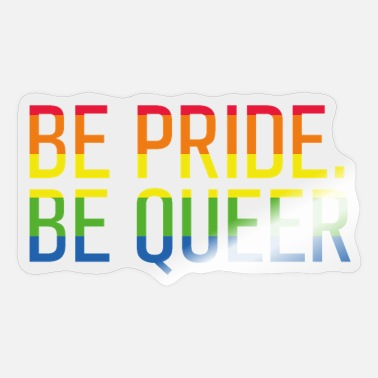 Queer Be Pride be Queer - Sticker