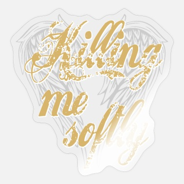 Softly Killing me softly 2 - Sticker
