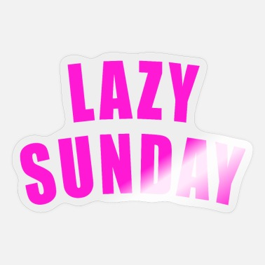 LAZY SUNDAY gift Sunday weekend RELAX - Sticker