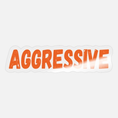 Aggressiv Aggressiv gave - Sticker
