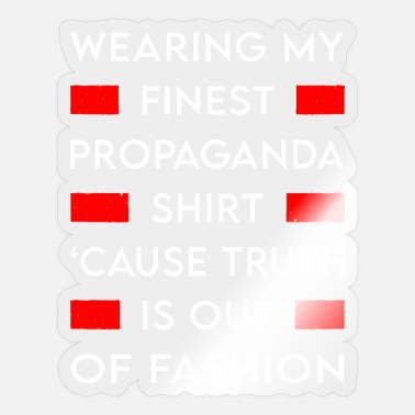 Propaganda Propaganda - wearing my finest propaganda shirt - Sticker