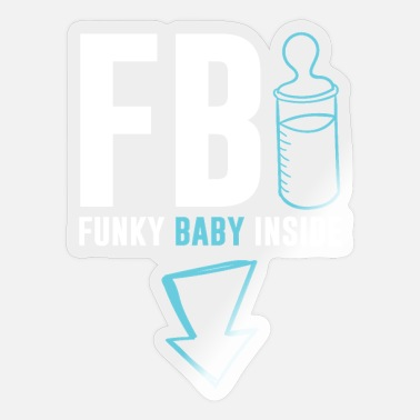 baby funny saying - Sticker