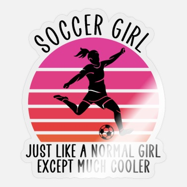 Soccer soccer girl except much cooler - Sticker