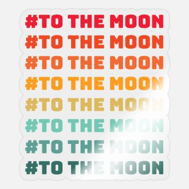 Moon To The Moon To The Moon To The Moon - Sticker
