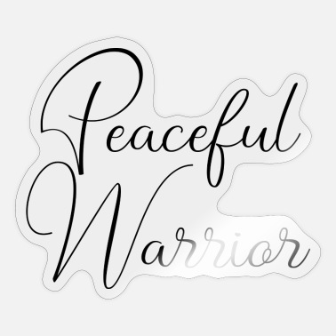 Proverbes Peaceful Warrior Proverbe de guerriers pacifiques - Autocollant