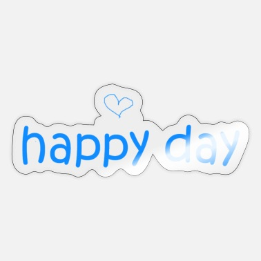 Happy Day happy day - Sticker