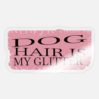 Dog Quote dog funny quote chihuahua dog quote animal print - Sticker