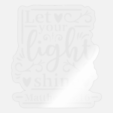 Shining Let Your Light Shine - Sticker