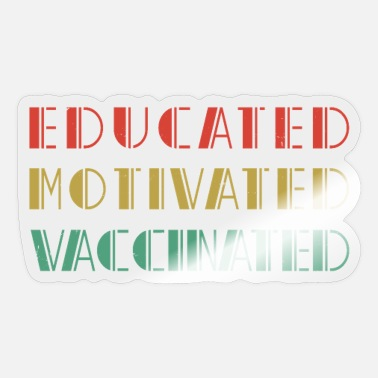 Flu Educated Motivated Vaccinated - Vaccine - Pro - Sticker