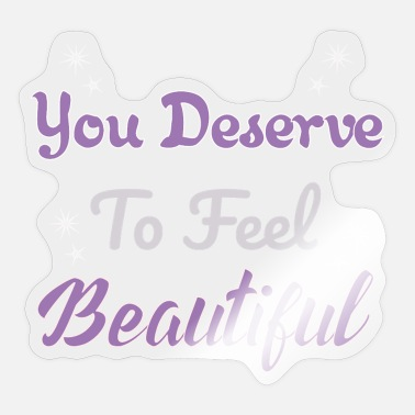 Waxe Cosmetics You Deserve To Feel Beautiful Beautician - Sticker
