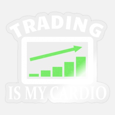 Bond STOCK MARKET/FOREX TRADER trading is my Cardio - Sticker